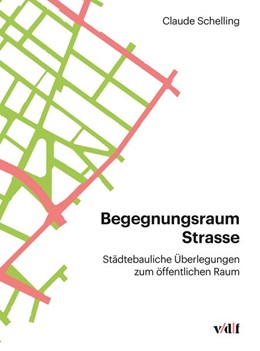 Abbildung von Schelling | Begegnungsraum Strasse | 1. Auflage | 2018 | Städtebauliche Überlegungen zu...