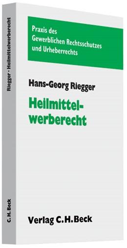 Abbildung von Riegger | Heilmittelwerberecht | 1. Auflage | 2009 | beck-shop.de