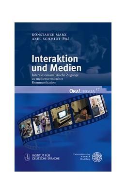 Abbildung von Marx / Schmidt | Interaktion und Medien | 2019 | Interaktionsanalytische Zugäng...