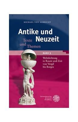 Abbildung von Albrecht   Weltdichtung in Raum und Zeit von Vergil bis Borges   1. Auflage   2019   beck-shop.de