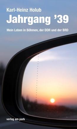 Abbildung von Holub | Jahrgang '39 | 2018 | Mein Leben in Böhmen, der DDR ...