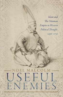 Abbildung von Malcolm | Useful Enemies | 2019 | Islam and The Ottoman Empire i...