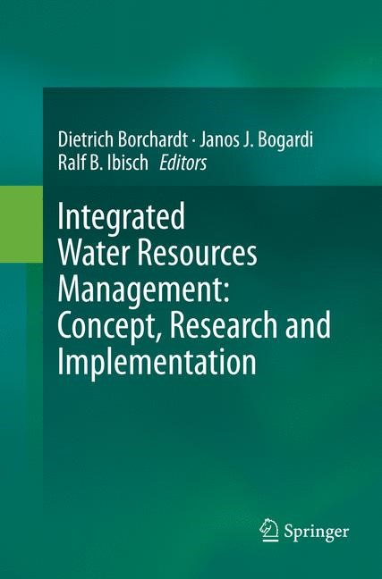 Integrated Water Resources Management: Concept, Research and Implementation | Borchardt / Bogardi / Ibisch | Softcover reprint of the original 1st ed. 2016, 2018 | Buch (Cover)