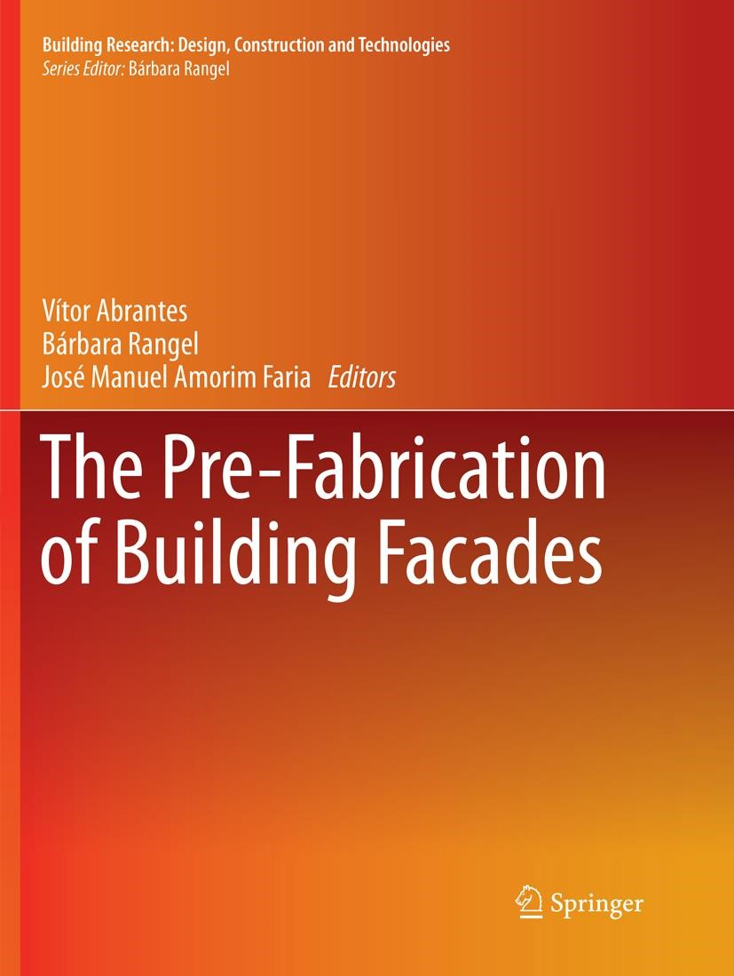 The Pre-Fabrication of Building Facades | Abrantes / Rangel / Amorim Faria | Softcover reprint of the original 1st ed. 2017, 2018 | Buch (Cover)