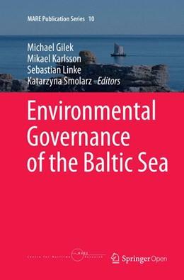 Abbildung von Gilek / Karlsson / Linke / Smolarz | Environmental Governance of the Baltic Sea | Softcover reprint of the original 1st ed. 2016 | 2018 | 10