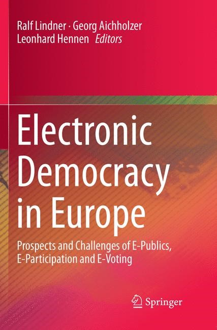 Electronic Democracy in Europe | Lindner / Aichholzer / Hennen | Softcover reprint of the original 1st ed. 2016, 2018 | Buch (Cover)