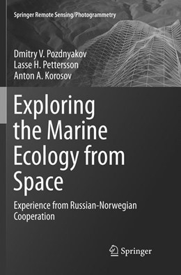 Abbildung von Pozdnyakov / Pettersson / Korosov | Exploring the Marine Ecology from Space | Softcover reprint of the original 1st ed. 2017 | 2018 | Experience from Russian-Norweg...