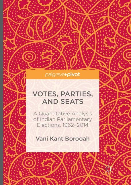 Votes, Parties, and Seats | Borooah | Softcover reprint of the original 1st ed. 2016, 2018 | Buch (Cover)