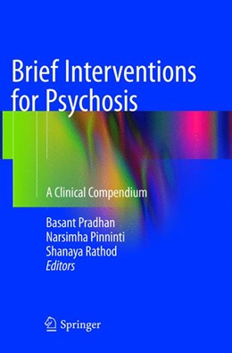 Abbildung von Pradhan / Pinninti / Rathod | Brief Interventions for Psychosis | Softcover reprint of the original 1st ed. 2016 | 2018 | A Clinical Compendium