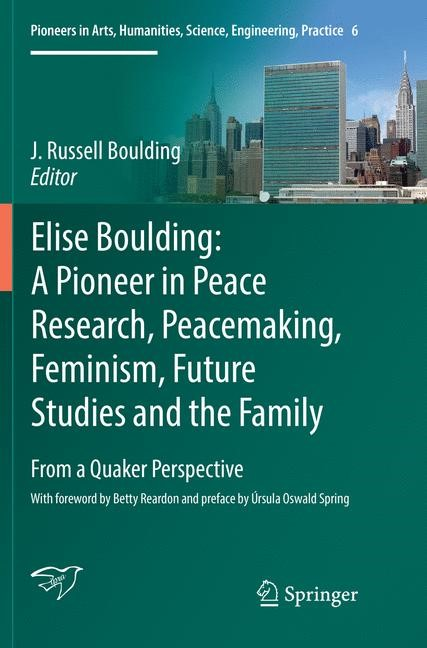 Elise Boulding: A Pioneer in Peace Research, Peacemaking, Feminism, Future Studies and the Family | Boulding | Softcover reprint of the original 1st ed. 2017, 2018 | Buch (Cover)