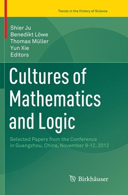 Abbildung von Ju / Löwe | Cultures of Mathematics and Logic | 1. Auflage | 2018 | beck-shop.de