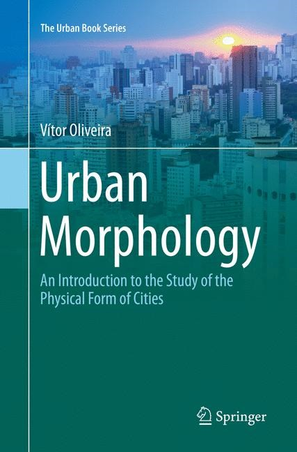 Urban Morphology | Oliveira | Softcover reprint of the original 1st ed. 2016, 2018 | Buch (Cover)