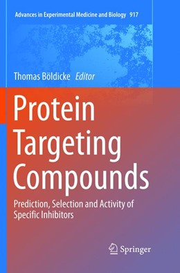 Abbildung von Böldicke | Protein Targeting Compounds | Softcover reprint of the original 1st ed. 2016 | 2018 | Prediction, Selection and Acti... | 917
