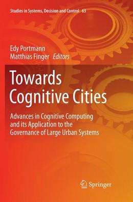 Abbildung von Portmann / Finger | Towards Cognitive Cities | Softcover reprint of the original 1st ed. 2016 | 2018 | Advances in Cognitive Computin... | 63