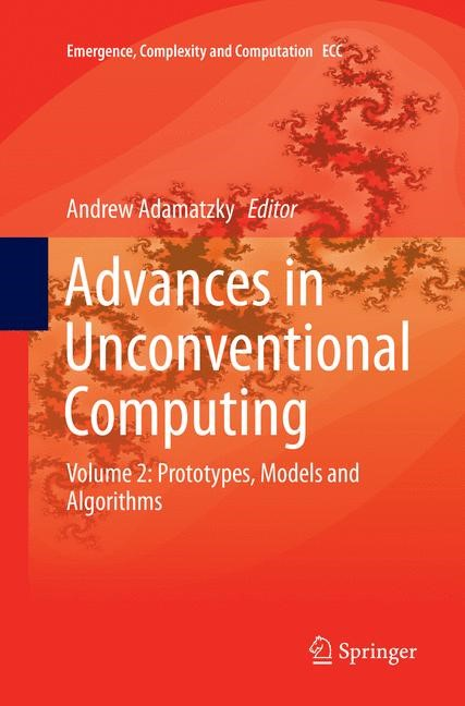 Abbildung von Adamatzky | Advances in Unconventional Computing | Softcover reprint of the original 1st ed. 2017 | 2018
