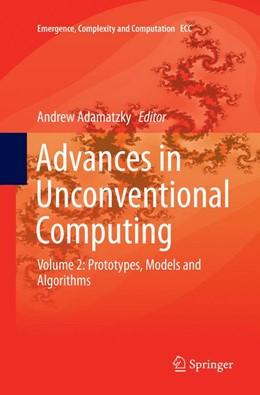 Abbildung von Adamatzky | Advances in Unconventional Computing | Softcover reprint of the original 1st ed. 2017 | 2018 | Volume 2: Prototypes, Models a... | 23