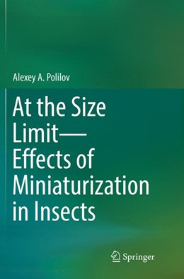Abbildung von Polilov | At the Size Limit - Effects of Miniaturization in Insects | 1. Auflage | 2018 | beck-shop.de