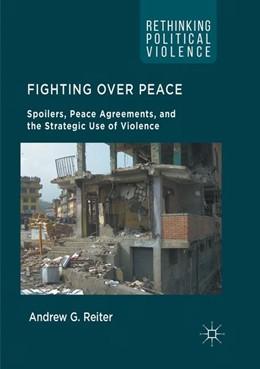 Abbildung von Reiter | Fighting Over Peace   | 1. Auflage | 2018 | beck-shop.de