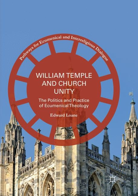 William Temple and Church Unity | Loane | Softcover reprint of the original 1st ed. 2016, 2018 | Buch (Cover)