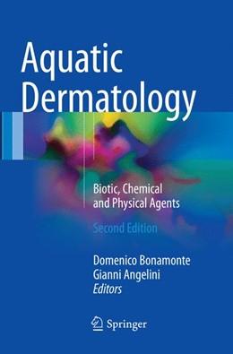 Abbildung von Bonamonte / Angelini   Aquatic Dermatology   Softcover reprint of the original 2nd ed. 2016   2018   Biotic, Chemical and Physical ...