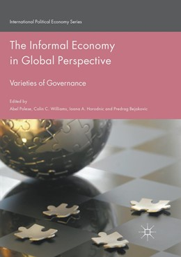 Abbildung von Polese / Williams / Horodnic / Bejakovic | The Informal Economy in Global Perspective | Softcover reprint of the original 1st ed. 2017 | 2018 | Varieties of Governance