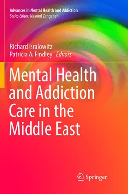 Abbildung von Isralowitz / Findley | Mental Health and Addiction Care in the Middle East | 1. Auflage | 2018 | beck-shop.de