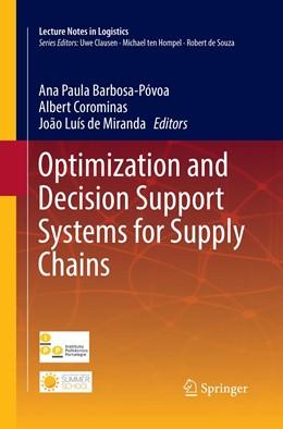 Abbildung von Póvoa / Corominas / de Miranda | Optimization and Decision Support Systems for Supply Chains | Softcover reprint of the original 1st ed. 2017 | 2018