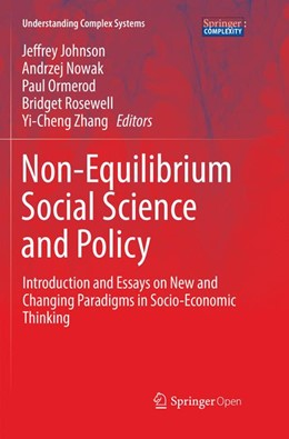 Abbildung von Johnson / Nowak / Ormerod / Rosewell / Zhang | Non-Equilibrium Social Science and Policy | Softcover reprint of the original 1st ed. 2017 | 2018 | Introduction and Essays on New...