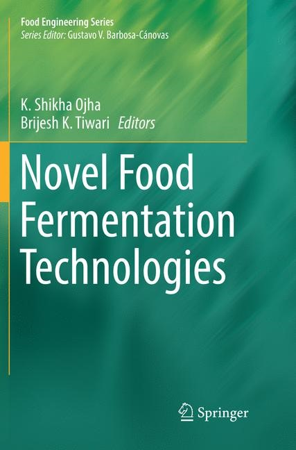Novel Food Fermentation Technologies | Ojha / Tiwari | Softcover reprint of the original 1st ed. 2016, 2018 | Buch (Cover)