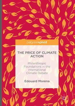 Abbildung von Morena | The Price of Climate Action | Softcover reprint of the original 1st ed. 2016 | 2018 | Philanthropic Foundations in t...