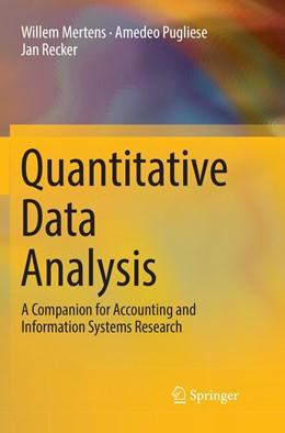 Abbildung von Mertens / Pugliese / Recker | Quantitative Data Analysis | Softcover reprint of the original 1st ed. 2017 | 2018 | A Companion for Accounting and...