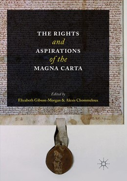 Abbildung von Gibson-Morgan / Chommeloux | The Rights and Aspirations of the Magna Carta | Softcover reprint of the original 1st ed. 2016 | 2018