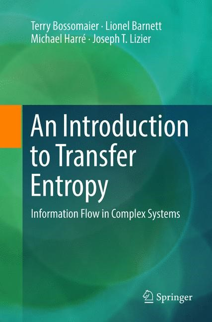 An Introduction to Transfer Entropy | Bossomaier / Barnett / Harré | Softcover reprint of the original 1st ed. 2016, 2018 | Buch (Cover)
