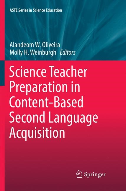 Science Teacher Preparation in Content-Based Second Language Acquisition | Oliveira / Weinburgh | Softcover reprint of the original 1st ed. 2017, 2018 | Buch (Cover)