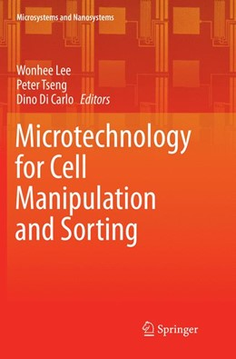 Abbildung von Lee / Tseng / Di Carlo   Microtechnology for Cell Manipulation and Sorting   Softcover reprint of the original 1st ed. 2017   2018