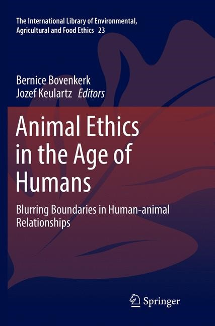 Animal Ethics in the Age of Humans | Bovenkerk / Keulartz | Softcover reprint of the original 1st ed. 2016, 2018 | Buch (Cover)