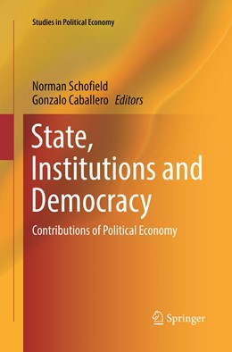 Abbildung von Schofield / Caballero | State, Institutions and Democracy | Softcover reprint of the original 1st ed. 2017 | 2018 | Contributions of Political Eco...