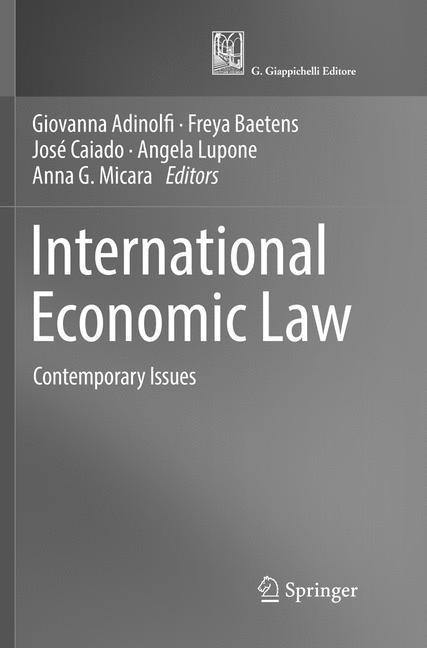 Abbildung von Adinolfi / Baetens / Caiado / Lupone / Micara   International Economic Law   Softcover reprint of the original 1st ed. 2017   2018