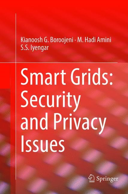 Smart Grids: Security and Privacy Issues | Boroojeni / Amini / Iyengar | Softcover reprint of the original 1st ed. 2017, 2018 | Buch (Cover)