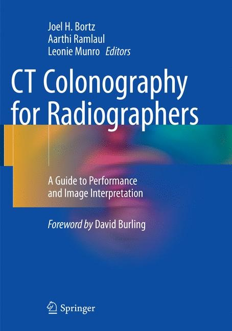 CT Colonography for Radiographers | Bortz / Ramlaul / Munro | Softcover reprint of the original 1st ed. 2016, 2018 | Buch (Cover)