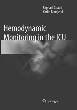 Abbildung von Giraud / Bendjelid | Hemodynamic Monitoring in the ICU | Softcover reprint of the original 1st ed. 2016 | 2018