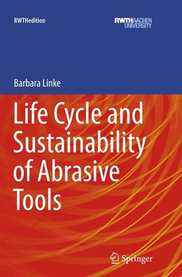 Abbildung von LINKE | Life Cycle and Sustainability of Abrasive Tools | 1. Auflage | 2018 | beck-shop.de