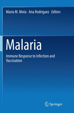 Abbildung von Mota / Rodriguez | Malaria | Softcover reprint of the original 1st ed. 2017 | 2018 | Immune Response to Infection a...