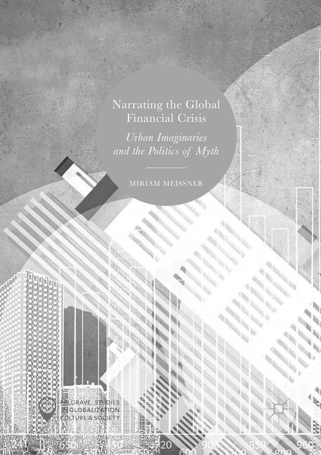 Abbildung von Meissner | Narrating the Global Financial Crisis | Softcover reprint of the original 1st ed. 2017 | 2018