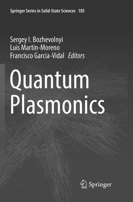 Quantum Plasmonics | Bozhevolnyi / Martin-Moreno / Garcia-Vidal | Softcover reprint of the original 1st ed. 2017, 2018 | Buch (Cover)