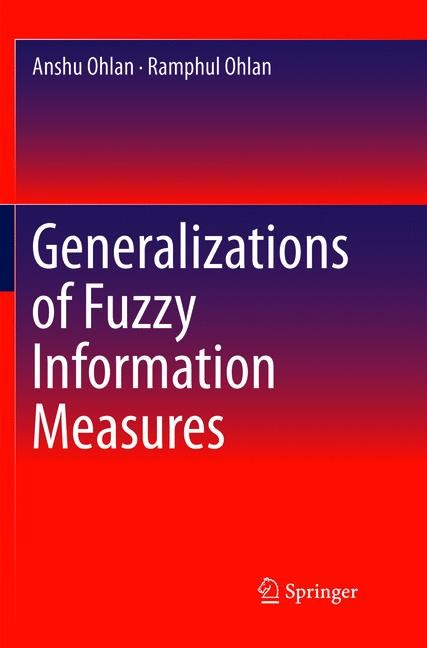 Generalizations of Fuzzy Information Measures | Ohlan | Softcover reprint of the original 1st ed. 2016, 2018 | Buch (Cover)