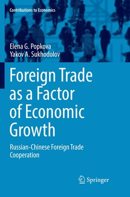 Abbildung von Popkova / Sukhodolov | Foreign Trade as a Factor of Economic Growth | Softcover reprint of the original 1st ed. 2017 | 2018 | Russian-Chinese Foreign Trade ...