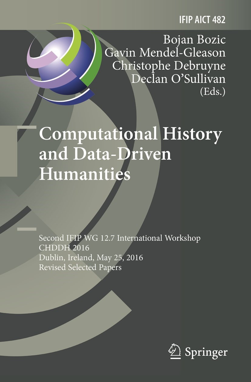 Computational History and Data-Driven Humanities | Bozic / Mendel-Gleason / Debruyne / O'Sullivan | Softcover reprint of the original 1st ed. 2016, 2018 | Buch (Cover)