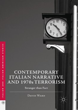 Abbildung von Ward | Contemporary Italian Narrative and 1970s Terrorism | 1. Auflage | 2018 | beck-shop.de