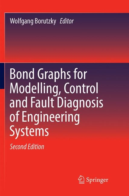 Bond Graphs for Modelling, Control and Fault Diagnosis of Engineering Systems | Borutzky | Softcover reprint of the original 2nd ed. 2017, 2018 | Buch (Cover)